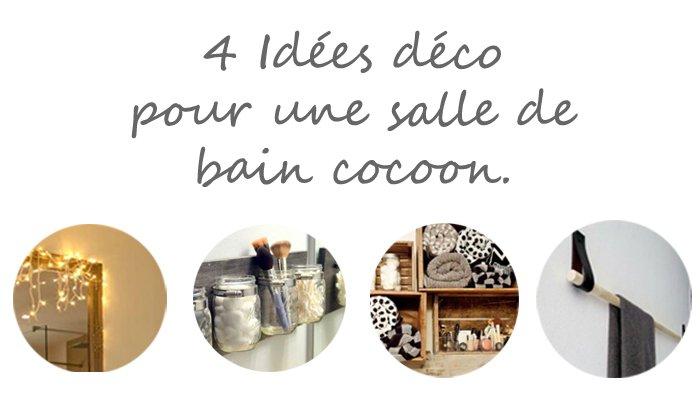 Diy envie de cocooning 4 id es faciles pour d corer Salle de bain cocooning