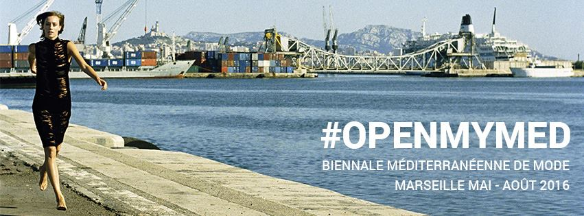 #Openmymed, la campagne digitale de la Biennale Méditerranéenne de Mode 2016 à Marseille