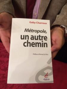 """"""" Métropole, un autre chemin """" ouvrage de Gaby Charroux sorti le 17 octobre."""