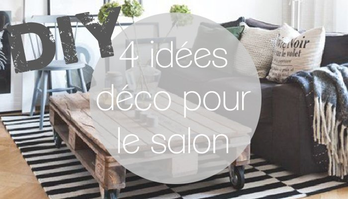 Diy 4 id es d co pour un salon canon gomet 39 - Diy deco salon ...